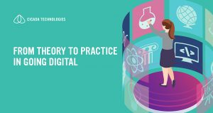 From theory to practice in going digital